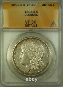 1893-S Morgan Silver Dollar $1 ANACS VF 30 Details Cleaned (BCX)